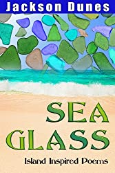 Sea Glass, Island Inspired Poems