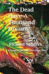 The Dead Have a Thousand Dreams by Richard Sanders (2010-03-27)