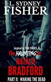 The Haunting of Natalie Bradford, Part II: Waking the Dead (The Bradford Series Book 2)