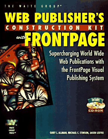 Frontpage 97 Web Designer's Guide: Supercharging World Wide Web Sites With the Frontpage Visual Publishing System (The Web Publisher's Construction Kit Series)
