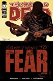 """Walking Dead #100 """"Something to Fear"""" Cover A (Charlie Adlard) First Appearance of Negan"""