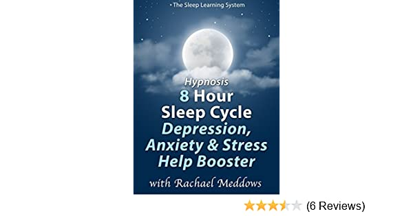 Amazon Com Watch Hypnosis 8 Hour Sleep Cycle Depression Anxiety Stress Help Booster The Sleep Learning System With Rachael Meddows Prime