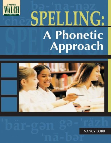 Spelling: A Phonetic Approach:grades 4-6