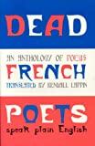 Dead French Poets Speak Plain English, Kendall E. Lappin, 1878580787