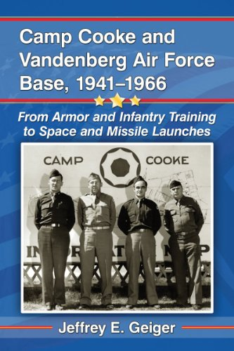 Camp Cooke and Vandenberg Air Force Base, 1941-1966: From Armor and Infantry Training to Space and Missile - Missile Base