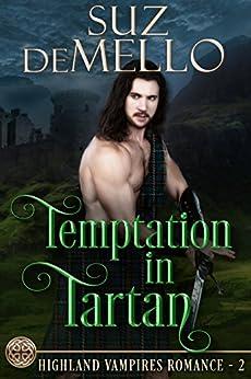 Temptation in Tartan: A Highland Vampires Romance (Highland Vampire Romances Book 2) by [deMello, Suz]