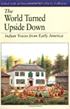 The World Turned Upside Down: Indian Voices from Early America (The Bedford Series in History and Culture)