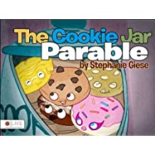 The Cookie Jar Parable by Stephanie Giese (2014-01-28)