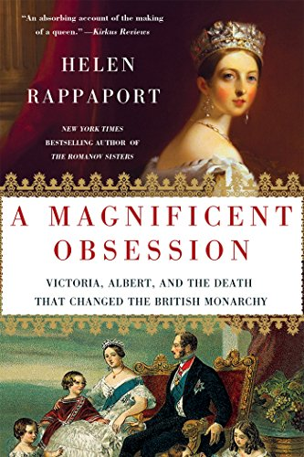 A Magnificent Obsession: Victoria, Albert, and the Death That Changed the British Monarchy [Helen Rappaport] (Tapa Blanda)