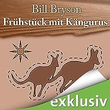 Frühstück mit Kängurus: Australische Abenteuer Hörbuch von Bill Bryson Gesprochen von: Oliver Rohrbeck