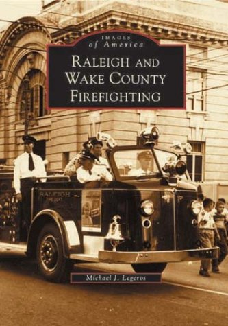 Raleigh and Wake County Firefighting (Images of ()