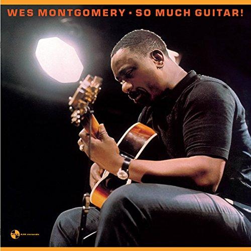 Vinilo : Wes Montgomery - So Much Guitar + 1 Bonus Track (Bonus Track, 180 Gram Vinyl, Spain - Import)