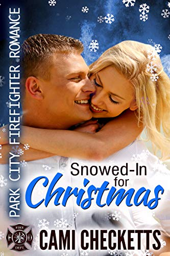 Snowed-In for Christmas: Park City Firefighter Romance