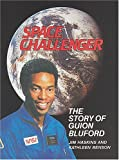 Space Challenger: The Story of Guion Bluford: An Authorized Biography (Trailblazer Biographies)