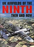 UK Airfields of the Ninth: Then and Now (After the Battle)