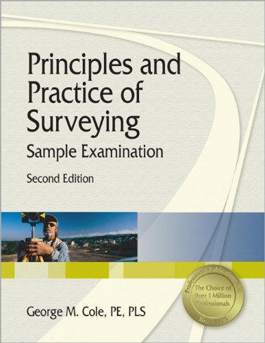 Principles and Practice of Surveying Sample Examination, 2nd Ed