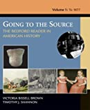 img - for Going To The Source: The Bedford Reader In American History, Volume I: To 1877 book / textbook / text book