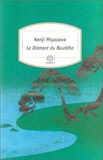 Le Diamant du Bouddha par Miyazawa