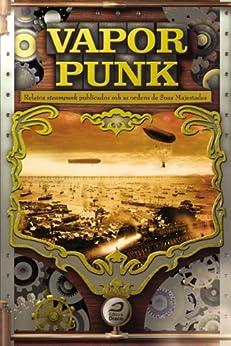 Vaporpunk: relatos steampunk publicados sob as ordens das suas majestades por [Lodi-Ribeiro, Gerson, Silva, Luis Filipe]