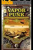 Vaporpunk: relatos steampunk publicados sob as ordens das suas majestades