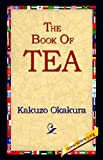 The Book of Tea, Kakuzo Okakura, 1421806452