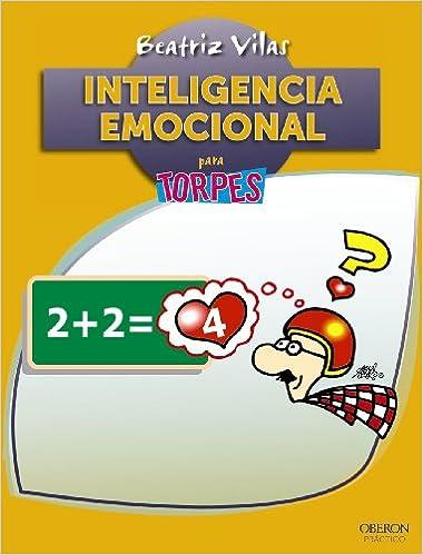Descarga gratuita de libros de texto pdf Inteligencia Emocional (Torpes 2.0) PDF CHM ePub