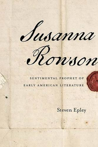 Download Susanna Rowson: Sentimental Prophet of Early American Literature PDF