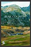 img - for Bear Country: Predation, Politics, and the Changing Face of Pyrenean Pastoralism book / textbook / text book