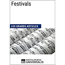 Festivals (Les Grands Articles): (Les Grands Articles d'Universalis) (French Edition)