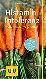 Histamin-Intoleranz: Beschwerdefrei genießen (GU Kompass Gesundheit)