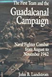 First Team and the Guadalcanal Campaign: Naval Fighter Combat from August to November 1942