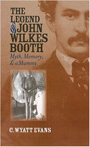 Read online The Legend of John Wilkes Booth: Myth, Memory, and a Mummy (Culture America (Hardcover)) PDF, azw (Kindle), ePub, doc, mobi