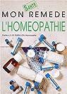 Mon remède l'homéopathie par Garillon