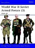 World War II Soviet Armed Forces (3) 1944-45, Nigel Thomas, 1849086346