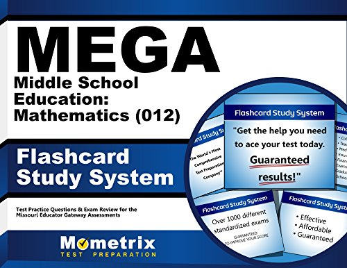 MEGA Middle School Education: Mathematics (012) Flashcard Study System: MEGA Test Practice Questions & Exam Review for the Missouri Educator Gateway Assessments