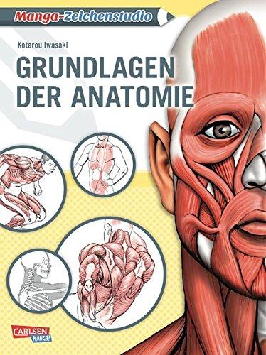 Manga-Zeichenstudio: Grundlagen der Anatomie: Geheimtipps der Profis Taschenbuch – 1. März 2016 Kotarou Iwasaki Carlsen 3551736855 ART / Techniques / Drawing