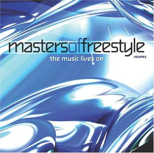 Masters of Freestyle 5: The Music Lives on by what goes around comes around