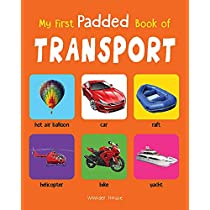 My First Padded Book Of Transport Early Learning Padded Bo