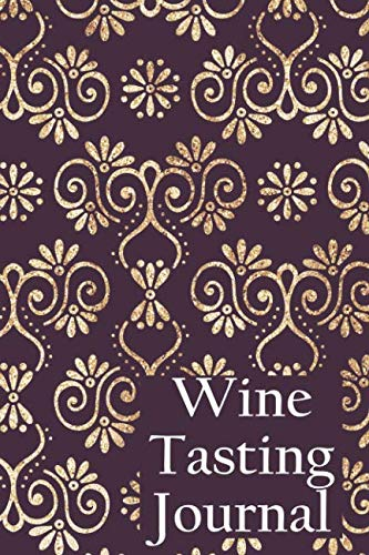 Wine Tasting Journal: 50 Page Wine Tasting & Exploration Record Book : Classy Burgundy & Gold Damask Cover ()