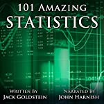101 Amazing Statistics | Jack Goldstein