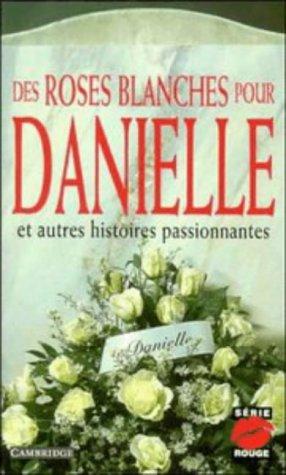 Des roses blanches pour Danielle, et autres histoires passionnantes (Série Rouge) (French Edition)