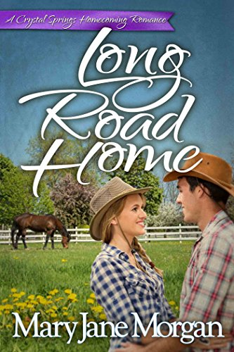 Long Road Home (Crystal Springs Homecoming Romances Book 1) by [Morgan, Mary Jane]
