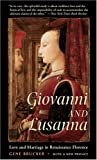 Giovanni and Lusanna: Love and Marriage in Renaissance Florence, Gene Brucker, 0520244958