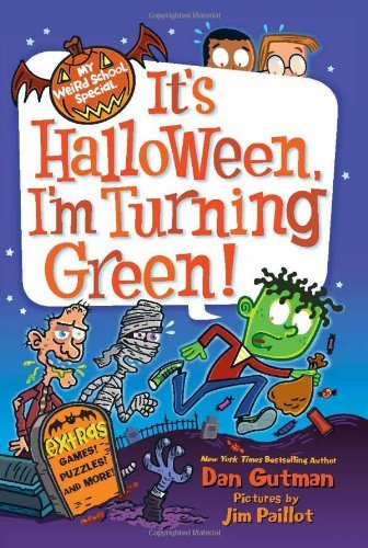 My Weird School Special: It's Halloween, I'm Turning Green! by Dan Gutman (7-Aug-2013) ()