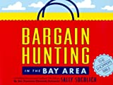 img - for Bargain Hunting in the Bay Area (Bargain Hunting in the Bay Area, 13th ed.) book / textbook / text book