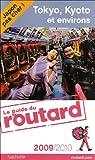 Guide du routard. Tokyo, Kyoto et environs. 2009-2010 par Guide du Routard