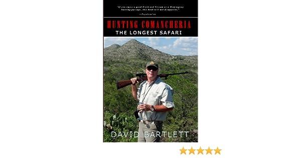 Amazon Com Hunting Comancheria The Longest Safari Ebook Bartlett David Kindle Store