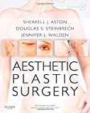 Aesthetic Plastic Surgery with DVD: Expert Consult: Online and Print