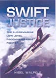 Swift Justice, Nigel Walpole, 1844150704