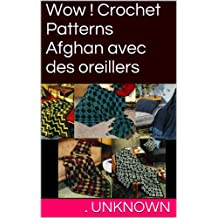 Wow ! Crochet Patterns Afghan avec des oreillers (French Edition)